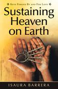 Sustaining Heaven on Earth