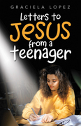 Letters to Jesus from a Teenager