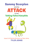 Sammy Scorpion and the Attack of the Talking-Tailed Katydids