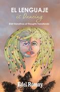 El Lenguaje Is Dancing Brief Narrativas of Thoughts Transitando