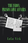 The Inbox: Prison Love Affairs
