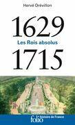1629-1715. Les Rois absolus