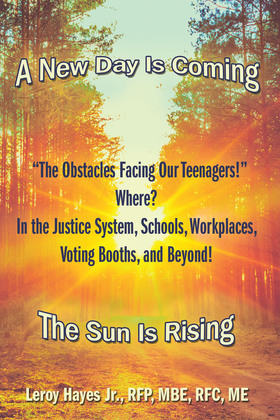 """""""The Obstacles Facing Our Teenagers!"""" Where? in the Justice System, Schools, Workplaces, Voting Booths, and Beyond!"""