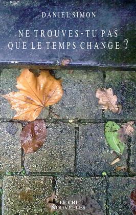 Ne trouves-tu pas que le temps change ?