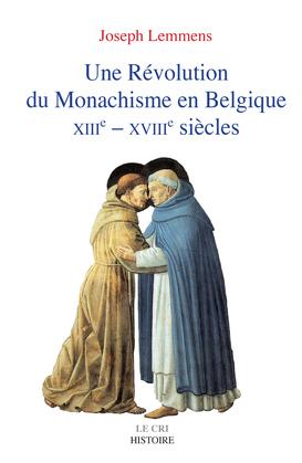 Une Révolution du Monachisme en Belgique
