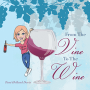 From the Vine to the Wine