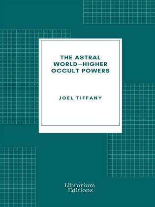 The Astral World—Higher Occult Powers
