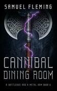 Cannibal Dining Room