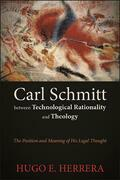 Carl Schmitt between Technological Rationality and Theology
