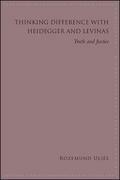 Thinking Difference with Heidegger and Levinas