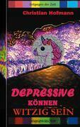 Depressive können witzig sein