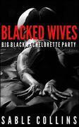 Blacked Wives: Big Black Bachelorette