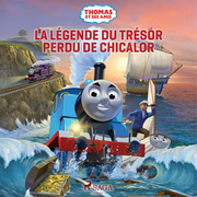 Thomas et ses amis - La Légende du trésor perdu de Chicalor