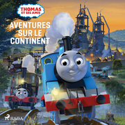 Thomas et ses amis - Aventures sur le continent