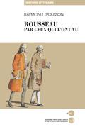 Rousseau par ceux qui l'ont vu