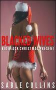 Blacked Wives: Big Black Christmas Present