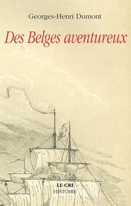 Des Belges aventureux