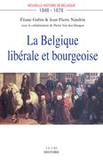 La Belgique libérale et bourgeoise