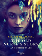 The Old Nurse's Story and Other Tales
