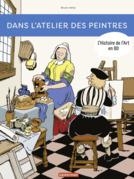 L'Histoire de l'Art en BD - Dans l'atelier des peintres