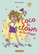 La vie mouvementée des écoliers - Coco la clown de la classe