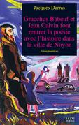 Gracchus Babeuf et Jean Calvin font rentrer la poésie avec l'histoire dans la ville de Noyon