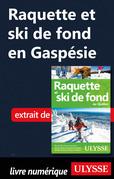 Raquette et ski de fond en Gaspésie