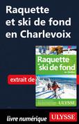 Raquette et ski de fond en Charlevoix