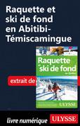 Raquette et ski de fond en Abitibi-Témiscamingue