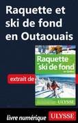 Raquette et ski de fond en Outaouais