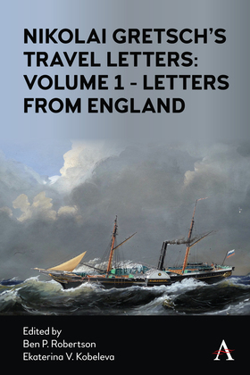 Nikolai Gretsch's Travel Letters: Volume 1 - Letters from England