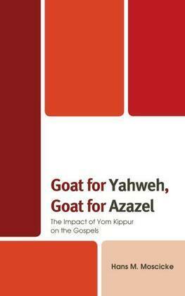 Goat for Yahweh, Goat for Azazel