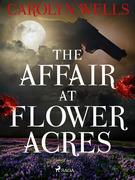 The Affair at Flower Acres