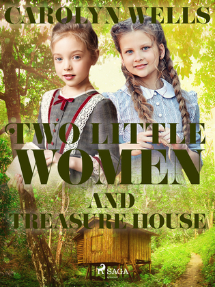 Two Little Women and Treasure House