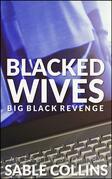 Blacked Wives: Big Black Revenge