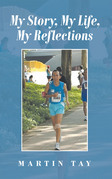 My Story, My Life, My Reflections