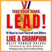 Take Your Mark, LEAD!