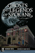 Ghosts and Legends of Spokane