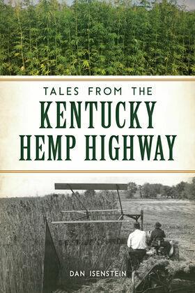 Tales from the Kentucky Hemp Highway