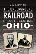 The Search for the Underground Railroad in South-Central Ohio