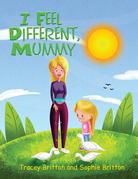 I Feel Different, Mummy