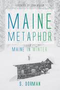 Maine Metaphor: Maine in Winter