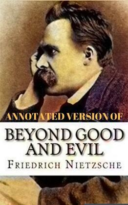 Beyond Good and Evil (Annotated)