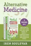 Alternative Medicine (2 books in 1)