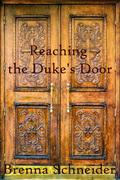 Reaching the Duke's Door