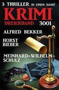 Krimi Dreierband 3001 - 3 Thriller in einem Band!