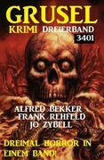 Gruselkrimi Dreierband 3401 - Dreimal Horror in einem Band!
