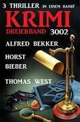 Krimi Dreierband 3002 – 3 Thriller in einem Band!