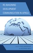 Re-imagining Development Communication in Africa