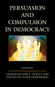 Persuasion and Compulsion in Democracy